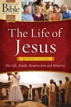 The Life of Jesus: Matthew through John ebook by Dr. Henrietta C. Mears, Bayard Taylor