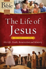 The Life of Jesus: Matthew through John ebook by Dr. Henrietta C. Mears,Bayard Taylor