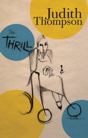 The Thrill ebook by Judith Thompson