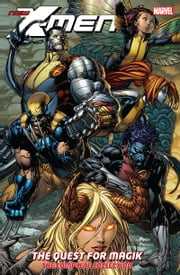 New X-Men - The Quest For Magik - The Complete Collection ebook by Craig Kyle, David Finch, Skottie Young
