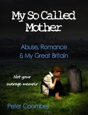 My so Called Mother ebook by Peter Coombes