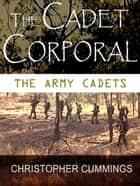 The Cadet Corporal ebook by Christopher Cummings