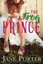 The Frog Prince 電子書 by Jane Porter