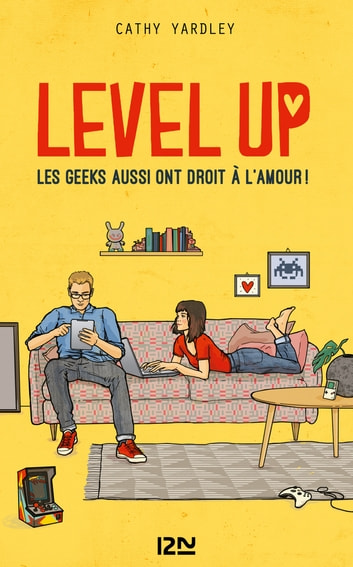 Level Up - Les Geeks aussi ont droit à l'amour ! ebook by Cathy YARDLEY