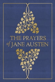 The Prayers of Jane Austen ebook by Jane Austen,Terry Glaspey