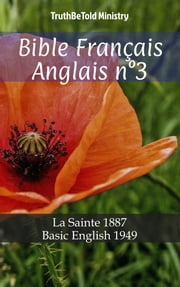 Bible Français Anglais n°3 - La Sainte 1887 - Basic English 1949 ebook by TruthBeTold Ministry, Joern Andre Halseth, Jean Frederic Ostervald