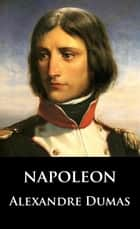 Napoleon ebook by Alexandre Dumas