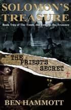 Solomon's Treasure Book 2 The Priest's Secret ebook by Ben Hammott