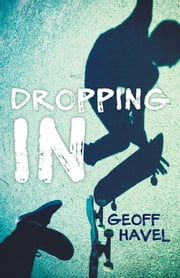 Dropping In ebook by Geoff Havel