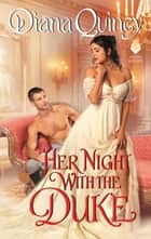 Her Night with the Duke - A Novel ebook by