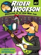 Undercover in the Bow-Wow Club ebook by Walker Styles,Ben Whitehouse