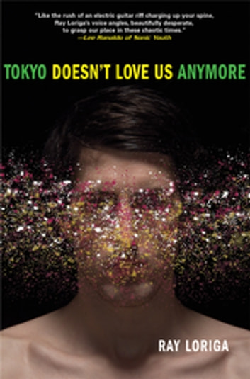 Tokyo Doesn't Love Us Anymore ebook by Ray Loriga