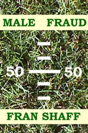 Male Fraud ebook by Fran Shaff