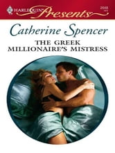 The Greek Millionaire's Mistress ebook by Catherine Spencer