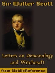 Letters On Demonology And Witchcraft (Mobi Classics) ebook by Sir Walter Scott