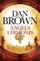 Àngels i dimonis ebook by Dan Brown, Anna Turró Armengol, David Guixeras Olivet