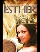 Esther - A Model of Your Spiritual Life ebook by Les D. Crause