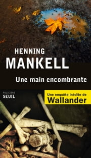 Une main encombrante ebook by Henning Mankell