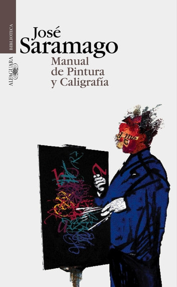 Manual de Pintura y Caligrafía eBook by José Saramago