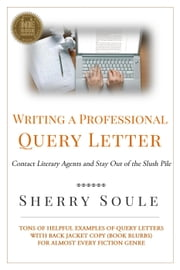 Writing a Professional Query Letter - Fiction Writing Tools, #3 ebook by Sherry Soule
