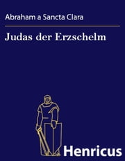 Judas der Erzschelm ebook by Abraham a Sancta Clara