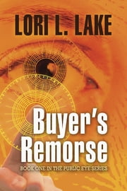 Buyer's Remorse - Book One in The Public Eye Mystery Series ebook by Lori L. Lake