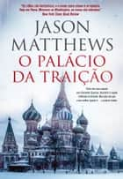 O Palácio da Traição ebook by Jason Mathews