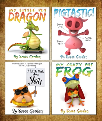 Four Fantastic Bedtime Stories for Children 3-6 ebook by Scott Gordon