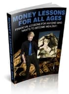 Money Lessons For All Ages ebook by Anonymous