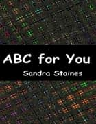 Abc for You ebook by Sandra Staines