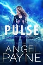 Pulse: Bolt Saga: Volume Three ebook by Angel Payne