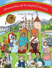 Princess Alese and the Kingdom of Serenity ebook by Linda D. Patten