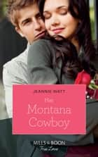 Her Montana Cowboy (Mills & Boon True Love) (Home to Eagle's Rest, Book 1) ebook by Jeannie Watt