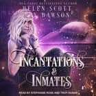 Incantations and Inmates audiobook by