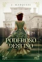 Poderoso destino ebook by J. Marquesi
