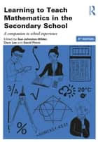 Learning to Teach Mathematics in the Secondary School - A companion to school experience ebook by Sue Johnston-Wilder, Clare Lee, David Pimm