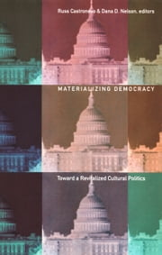 Materializing Democracy - Toward a Revitalized Cultural Politics ebook by Russ Castronovo,Dana D. Nelson,Donald E. Pease,Joan Dayan,Richard R. Flores