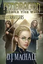 Book Two of the Travelers ebook by D.J. MacHale,Walter Sorrells