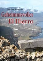 Geheimnisvolles El Hierro ebook by Manfred Betzwieser