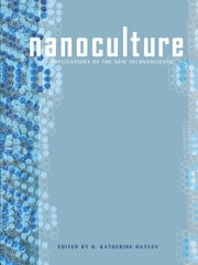 NanoCulture - Implications of the New Technoscience ebook by Katherine Hayles