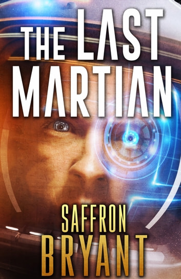 The Last Martian ebook by Saffron Bryant,S.J. Bryant