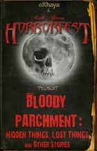 Bloody Parchment - Hidden Things, Lost Things and other stories ebook by Nerine Dorman