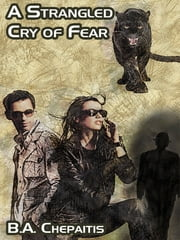 A Strangled Cry of Fear ebook by B.A. Chepaitis