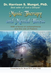 Music Therapy and Mental Illness ebook by PhD. Dr. Harrison S. Mungal
