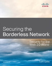 Securing the Borderless Network - Security for the Web 2.0 World ebook by Tom Gillis