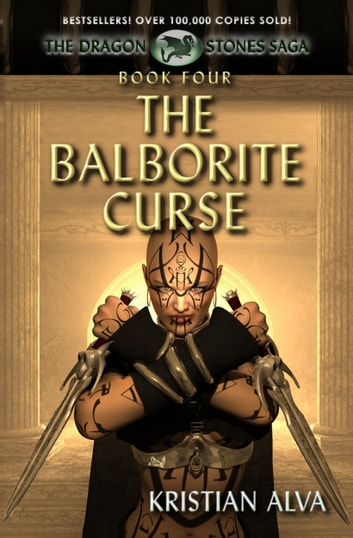 The Balborite Curse: Book Four of the Dragon Stones Saga - Chronicles of Tallin ebook by Kristian Alva