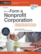 How to Form a Nonprofit Corporation (National Edition) ebook by Anthony Mancuso, Attorney