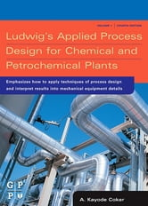 Ludwig's Applied Process Design for Chemical and Petrochemical Plants ebook by A. Kayode Coker,  PhD