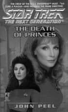 The Death of Princes ebook by John Peel