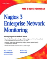 Nagios 3 Enterprise Network Monitoring - Including Plug-Ins and Hardware Devices ebook by Max Schubert,Derrick Bennett,Jonathan Gines,Andrew Hay,John Strand